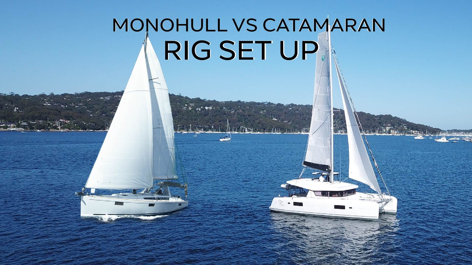 CATAMARAN VS MONOHULL RIG SET UP